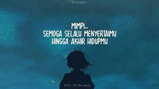 BTS (SUGA, JIN, JUNGKOOK) - So Far Away [Indo Lirik]