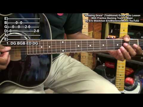 AMAZING GRACE Easy Guitar Solo Lesson With Backing Track EricBlackmonGuitar HD