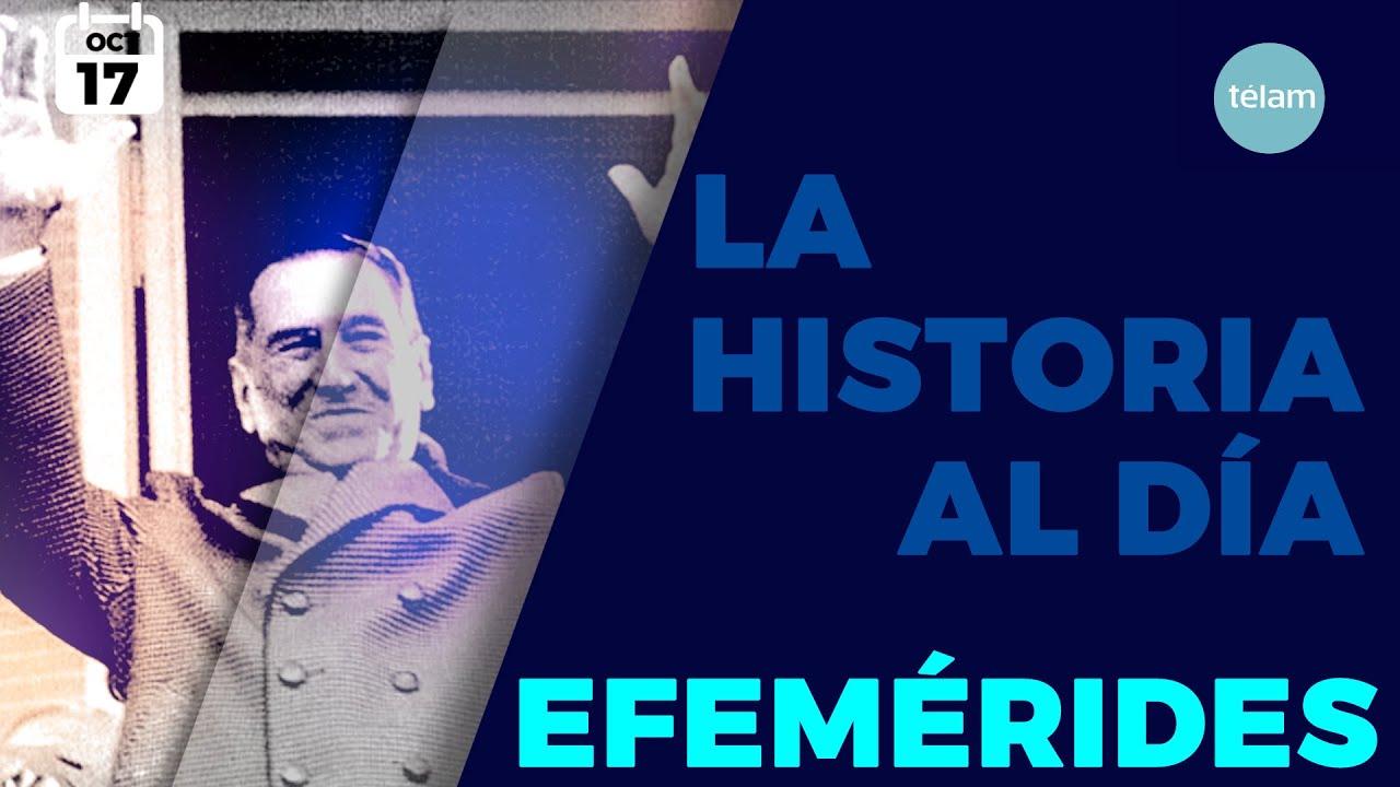 LA HISTORIA AL DÍA (EFEMÉRIDES 17 OCTUBRE)