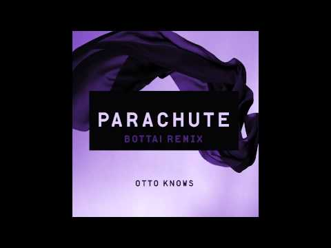 Клип Otto Knows - Parachute - Bottai Remix