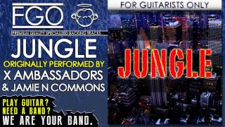 Jungle - No Guitars - Originally Performed by X Ambassadors & Jamie N Commons (FGO Cover Version)