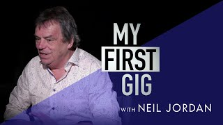 My First Gig with Neil Jordan