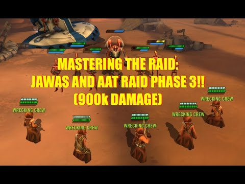 Star Wars Galaxy of Heroes: Jawas and Phase 3 AAT Raid (900k Damage)