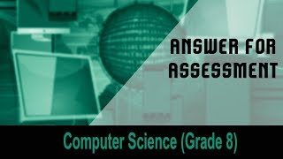 Computer science(Grade 8) : Introduction to Computers | Answer For Assessment