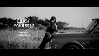 Archi Deep and The Monkeyshakers - Erase Yourself (OFFICIAL)