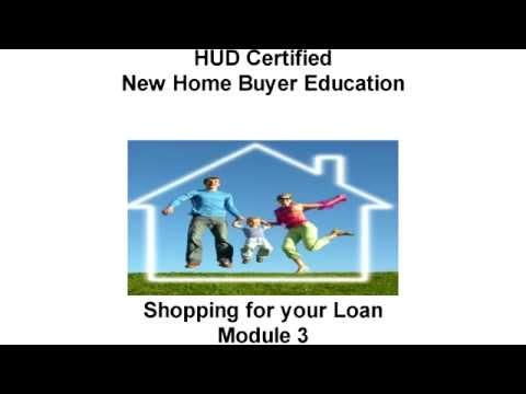 Home Buyer Education Course - Module 3 (Shopping for Your Loan) Introduction