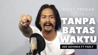 ADE GOVINDA FEAT. FADLY - TANPA BATAS WAKTU Cover by Elnino ft Willy Preman Pensiun/Bikeboyz