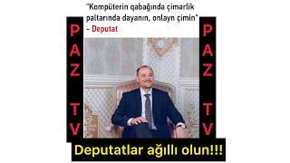 Siyasi BLOGGER deputat Razi Nurullayeve ve millet vekillerine PAZ soxdu. Suleyman Suleymanli