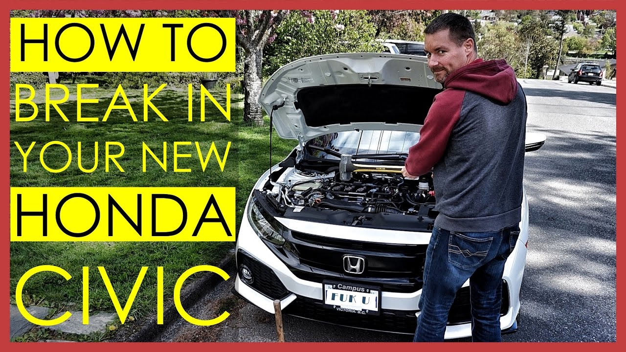 3 Steps To Break In Your New 2017 Honda Civic Or Any Other Car