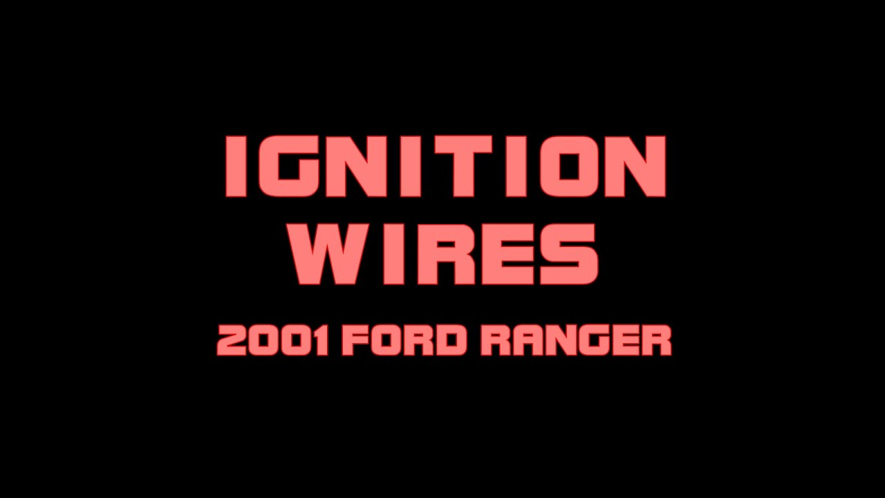 hight resolution of 2001 ford ranger how to replace the ignition wires