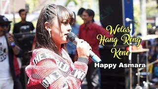 Welas Hang Reng Kene ( Cipt. Angga Samudera ) - Happy Asmara - New Arista