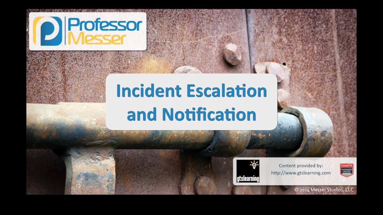 Incident Escalation and Notification - CompTIA Security+ SY0-401: 2.5