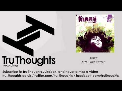 Kinny - Afro Love Forest - feat. Hint - Tru Thoughts Jukebox