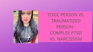Video Toxic Person vs. Traumatized Person - Complex PTSD and Narcissism download MP3, 3GP, MP4, WEBM, AVI, FLV April 2018