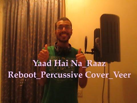Yaad Hai Na Raaz Reboot Percussive Cover Veer