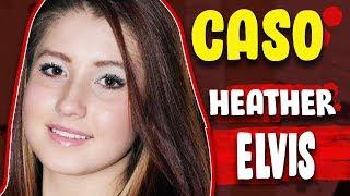El EXTRAÑO caso de Heather Elvis