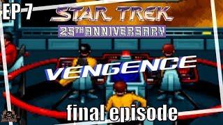 Star Trek 25th Anniversary Ep 7 Vengence Final Episode WalkthRough