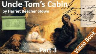 Part 3 - Uncle Tom's Cabin Audiobook by Harriet Beecher Stowe (Chs 12-15)