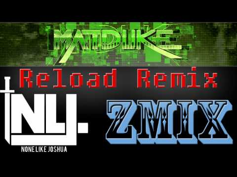 Matduke - Reload Feat. NoneLikeJoshua (ZMiX Dubstep Remix)
