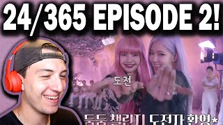 BLACKPINK - '24/365 with BLACKPINK' EP.2 REACTION!