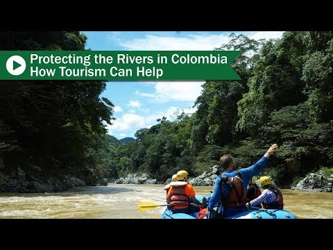 Protecting the Rivers in Colombia: How tourism can help