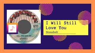 Stonebolt - I Will Still Love You (1978)