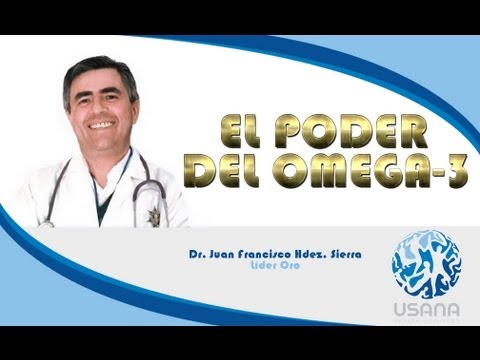 Omega 3 Dr. Juan Francisco Hernandez Sierra Líder Diamante USANA Health Sciences
