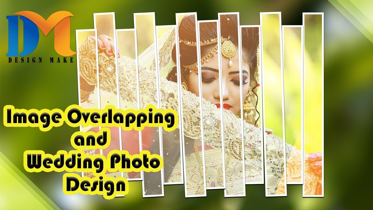 Download How to Make Image Overlapping and Wedding Photo Design in Photoshop Bangla tutorial By Design Make