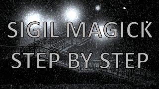 SIGIL MAGICK - MANIFESTING YOUR REALITY