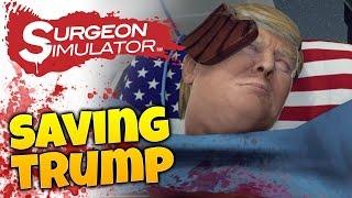 Surgeon Simulator - Make Donald Trump Great Again! (Surgeon Simulator Anniversary Edition Gameplay)