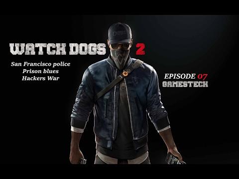 Watch Dogs 2 - San Francisco police , Prison blues , Hackers War EPISODE 7 Pc version