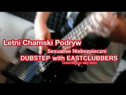 Letni Chamski Podryw - Sexualnie Niebezpieczni produced by EastClubbers