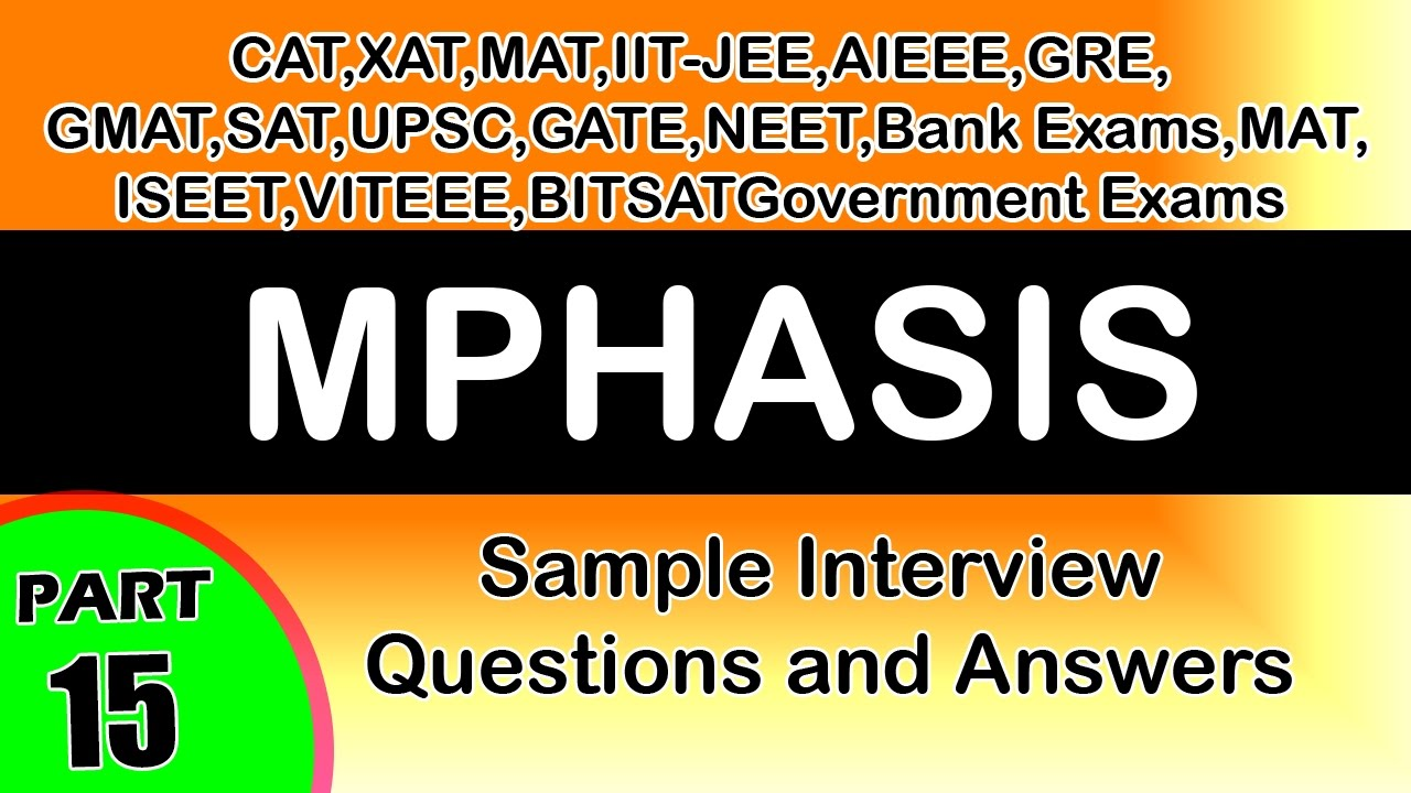 mphasis 15 jobs interview questions and answers videos freshers mphasis 15 jobs interview questions and answers videos freshers career