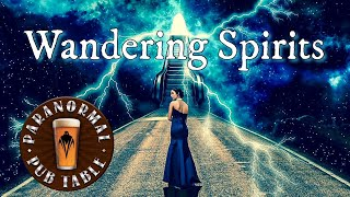 Wandering Spirits - The Paranormal Pub Table Podcast