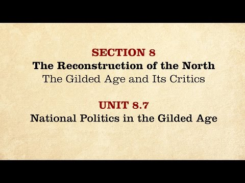 MOOC | National Politics In The Gilded Age | The Civil War And Reconstruction, 1865-1890 | 3.8.7