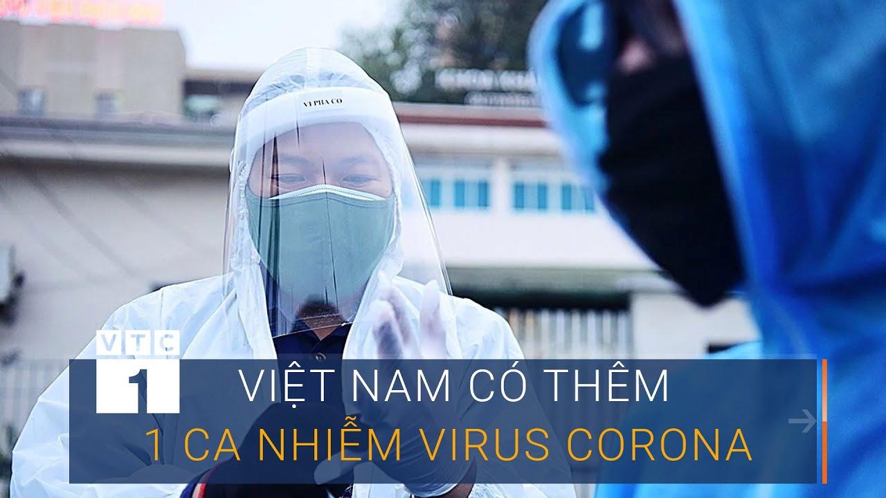 Chiều 5/4: Việt Nam ghi nhận thêm 1 ca nhiễm virus corona mới | VTC1