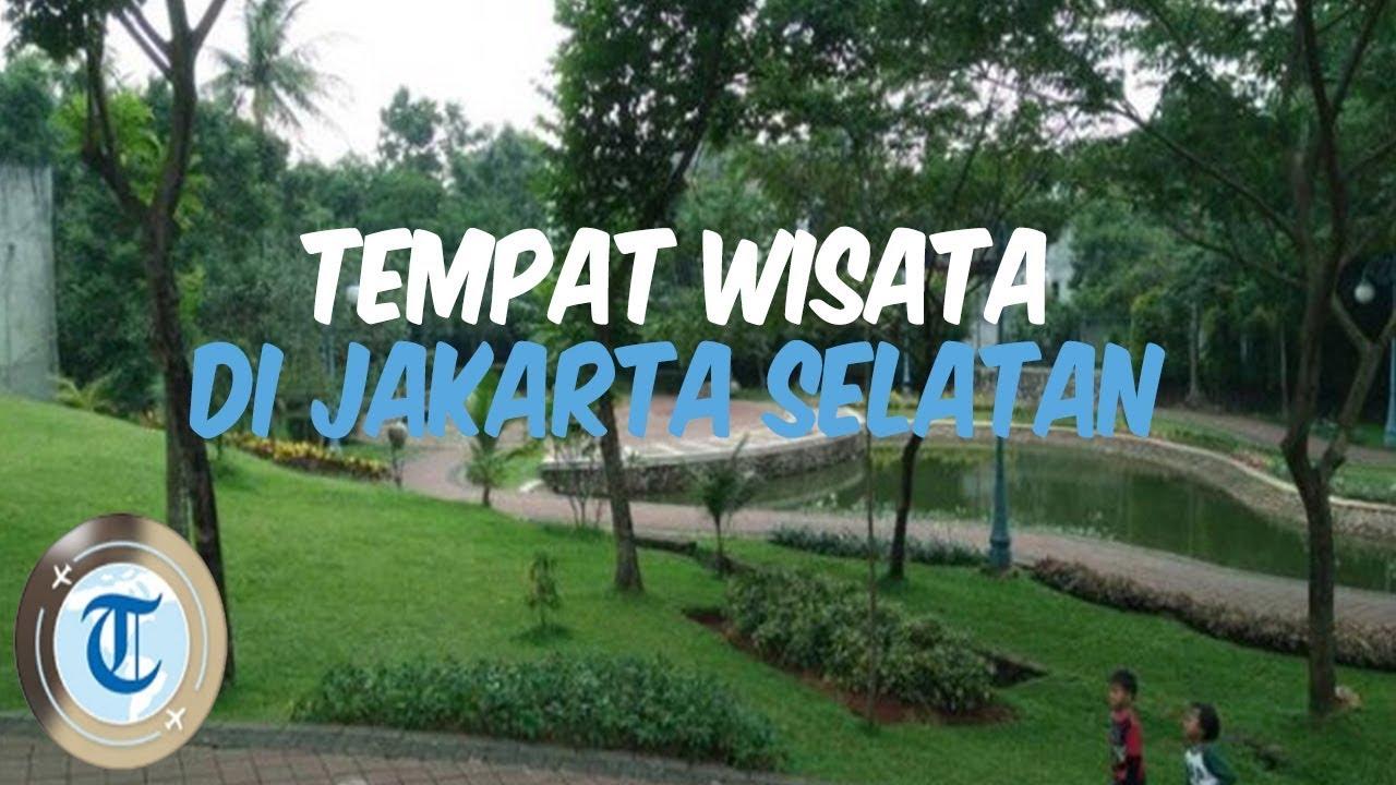 Liburan Akhir Pekan Di 7 Tempat Wisata Di Jakarta Selatan Banyak Yang Gratis Tiket Masuk