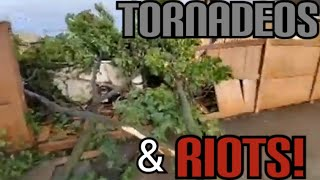 Tornado's & Riots WE ARE IN FOR A LONG NIGHT!