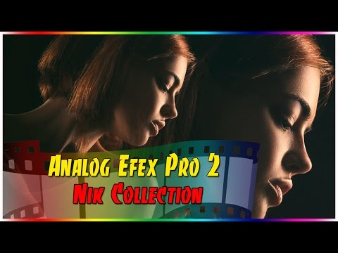 Обзор плагина Analog Efex Pro 2 из Google Nik Collection