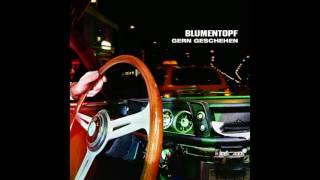 Blumentopf - Gern geschehen (Full Album)