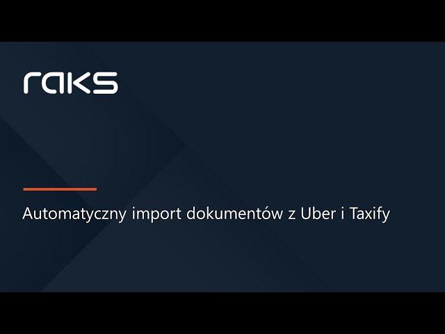 Import dokumentów z Uber i Bolt do Programu Księgowego RAKS