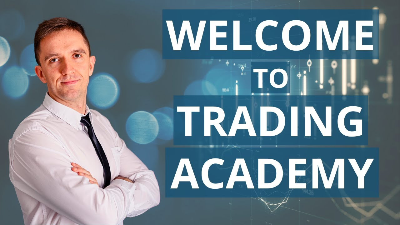 Trading Academy: WELCOME!