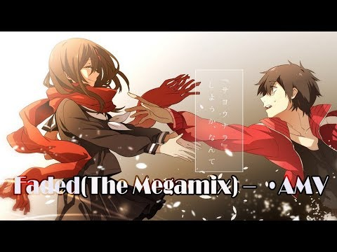 Faded(The Megamix) –  •AMV