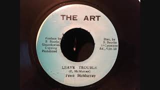 Fred McMurray - Leave Trouble