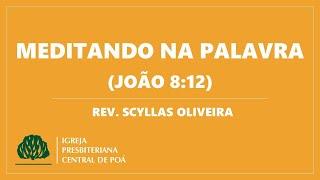 Meditndo na Palavra: João 8 12