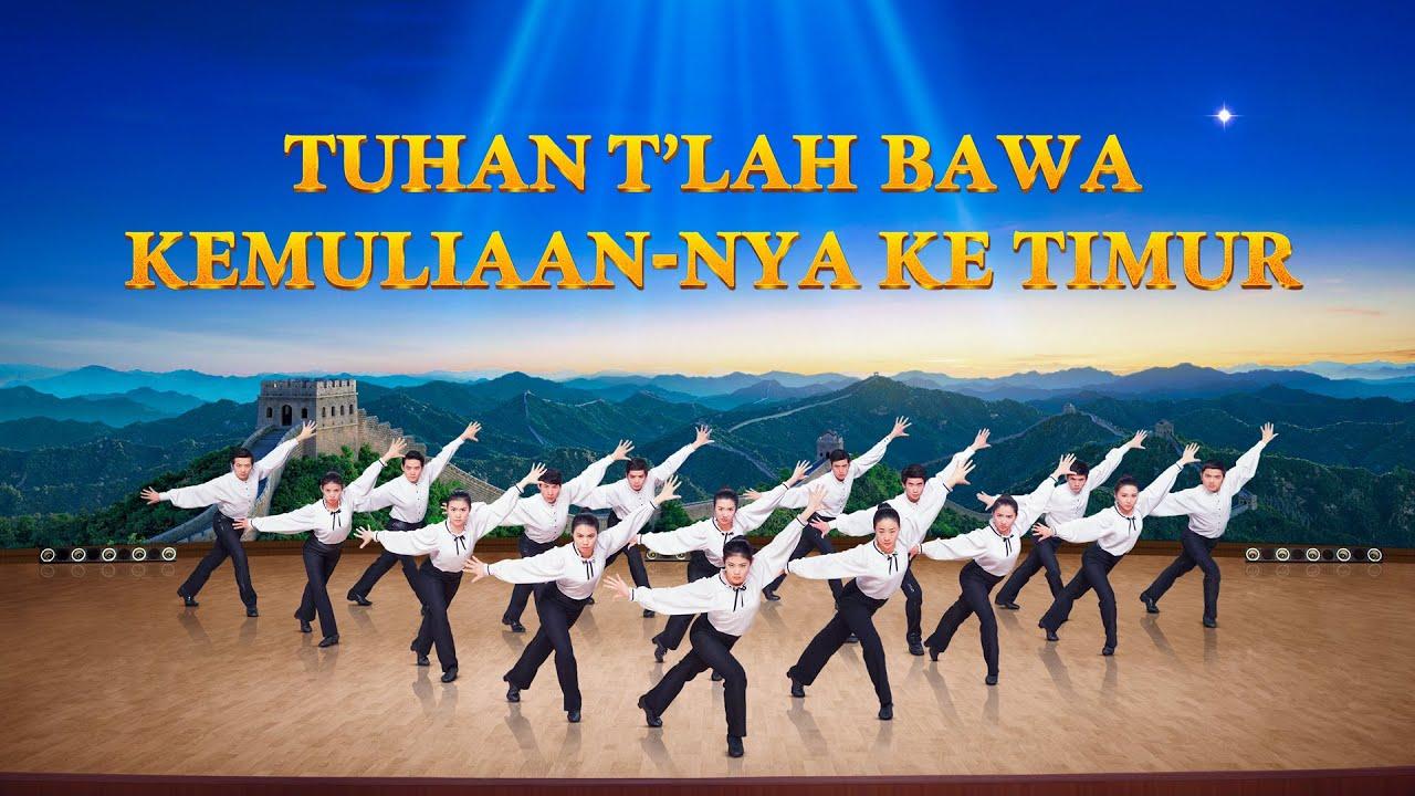 Lagu Rohani Kristen Terbaru   Tuhan Telah Bawa Kemuliaan-Nya ke Timur   Tuhan Yesus Sudah Kembali