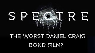 Spectre is the worst of Daniel Craig