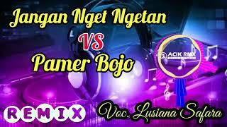 Download lagu Dj jangan nget ngetan -Vs-  pamer bojo{DJ ACIX}