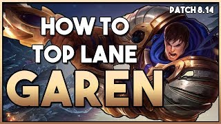 How To Play:  Garen Top Lane Guide   League Patch 8.14