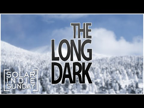 Solar Indie Sunday - The Long Dark ...Hunted by Wolves...